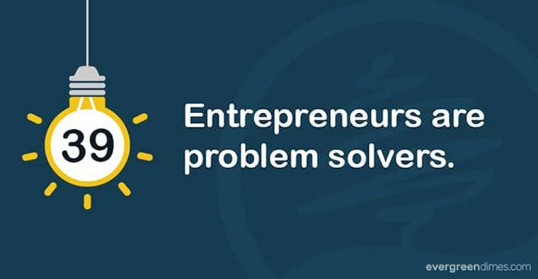 Entrepreneurs Are Problem Solvers